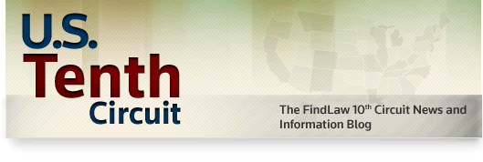 U.S. Tenth Circuit - The FindLaw 10th Circuit Court of Appeals Opinion Summaries Blog