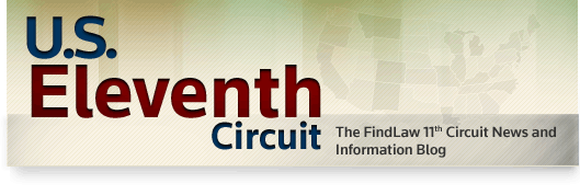 U.S. Eleventh Circuit - The FindLaw 11th Circuit Court of Appeals Opinion Summaries Blog