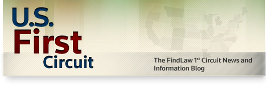 U.S. First Circuit - The FindLaw 1st Circuit Court of Appeals News and Information Blog