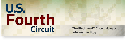 U.S. Fourth Circuit - The FindLaw 4th Circuit Court of Appeals Opinion Summaries Blog