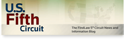 U.S. Fifth Circuit - The FindLaw 5th Circuit Court of Appeals Opinion Summaries Blog
