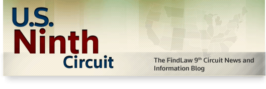 U.S. Ninth Circuit - The FindLaw 9th Circuit Court of Appeals Opinion Summaries Blog