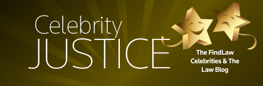 Celebrity Justice - The FindLaw Celebrities and The Law Blog