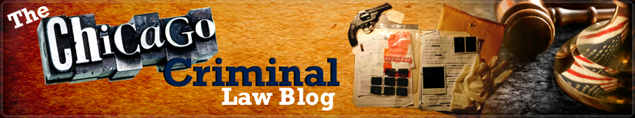 The Chicago Criminal Law Blog - Find a Chicago Criminal Attorney