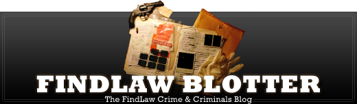 FindLaw Blotter - The FindLaw Crime and Criminals Blog