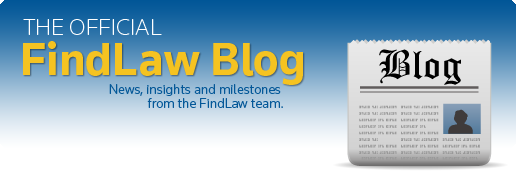 The Official FindLaw Blog - News, Insights and Milestones from the FindLaw Team