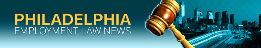 Philadelphia Employment Law News