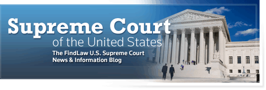 U.S. Supreme Court - The FindLaw U.S. Supreme Court Opinion Summaries Blog