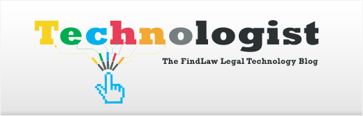 Technologist - The FindLaw Legal Technology Blog